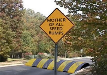 Mother of all Speed Bumps