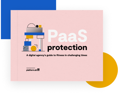 PaaS protection - A digital agency's guide to fitness in challenging times